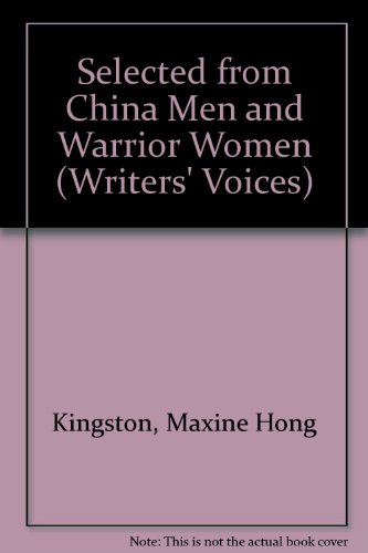 """Selected from """" China Men """" and """" Warrior Women """" (Writers' Voices S.): ..."""