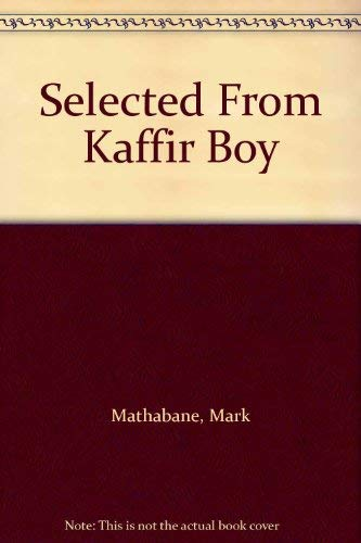 Selected From Kaffir Boy (0929631285) by Mark Mathabane