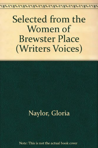 Selected from the Women of Brewster Place (Writers Voices) (0929631331) by Naylor, Gloria