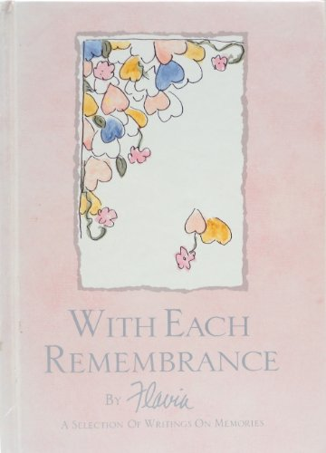 Sympathy and Sorrow: With Each Remembrance: Flavia Weedn
