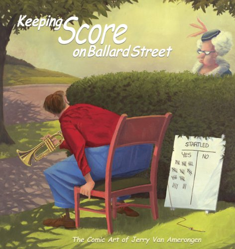 9780929636146: Keeping Score on Ballard Street: The Comic Art of Jerry Van Amerongen