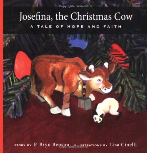 Josefina, the Christmas Cow: A Tale of: P. Bryn Benson