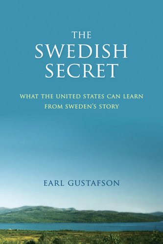 The Swedish Secret : What the United: Earl Gustafson