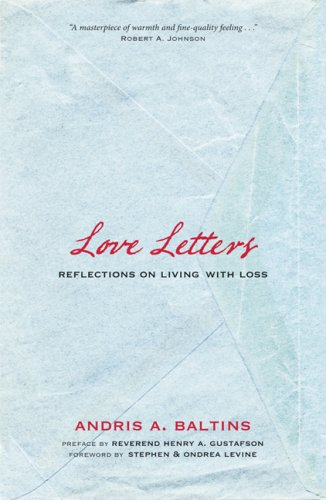 Love Letters; Reflections on Living With Loss: Andris A. Baltins