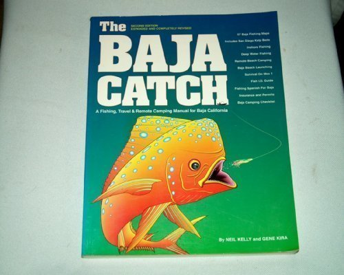 9780929637013: The Baja Catch: A Fishing, Travel & Remote Camping Manual for Baja California