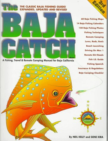 9780929637044: The Baja Catch: A Fishing, Travel & Remote Camping Manual for Baja California (3rd Edition)