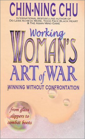 9780929638294: Working Woman's Art of War: Winning Without Confrontation