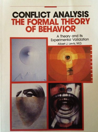 9780929642000: Conflict Analysis: The Formal Theory of Behavior : A Theory and Its Experimental Validation (The Formal Theory Publications Series, V. 1)