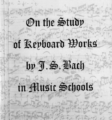 9780929647104: On the Study of Keyboard Works By J. S. Bach in Music Schools
