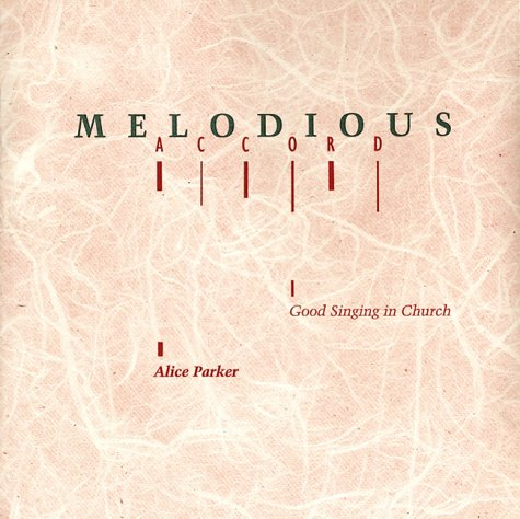 Melodious Accord: Good Singing in Church (Music)