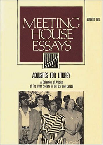 9780929650531: Acoustics for Liturgy: A Collection of Articles of the Hymn Society in the U. S. and Canada (Meeting House Essays, No. 2)