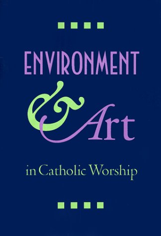 9780929650654: Environment and Art in Catholic Worship