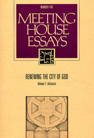 9780929650692: Renewing the City of God (Meeting House Essays Series, No 5)