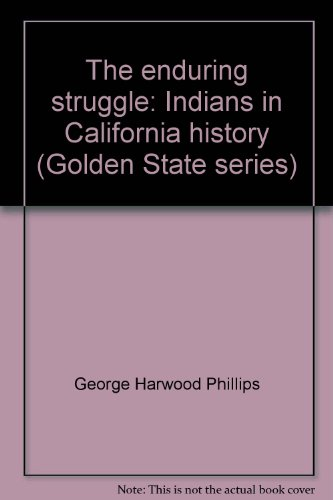 9780929651187: The Enduring Struggle: Indians in California History (Golden State series)