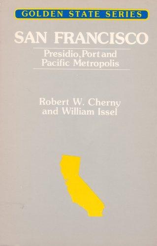San Francisco, Presidio, port and Pacific metropolis (Golden state series): Robert W Cherny, ...