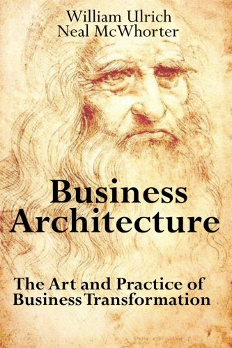 9780929652153: Business Architecture: The Art and Practice of Business Transformation