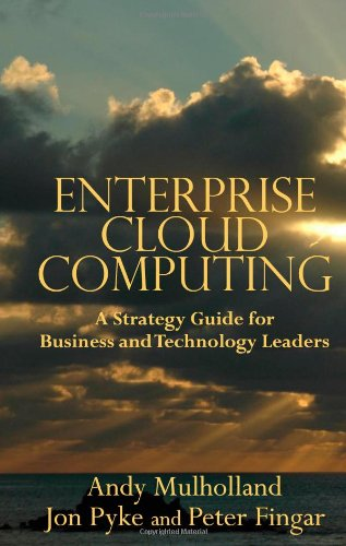 9780929652290: Enterprise Cloud Computing: A Strategy Guide for Business and Technology Leaders
