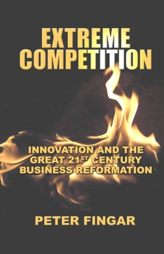 9780929652382: Extreme Competition: Innovation And the Great 21st Century Business Reformation