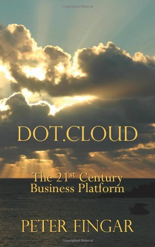 9780929652498: Dot Cloud: The 21st Century Business Platform Built on Cloud Computing