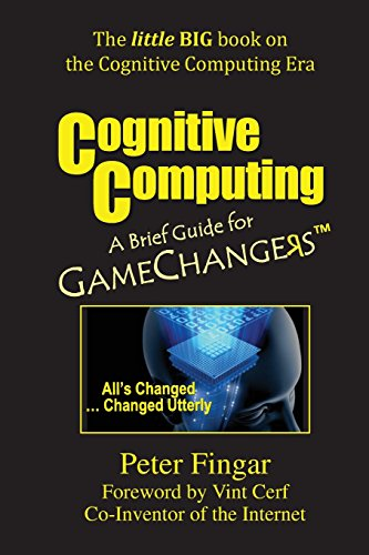 9780929652511: Cognitive Computing: A Brief Guide for Game Changers