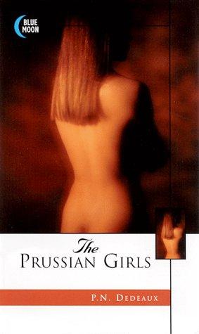 The Prussian Girls: P. N. Dedeaux