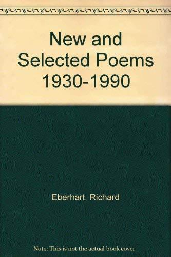 New and Selected Poems 1930-1990: Eberhart, Richard