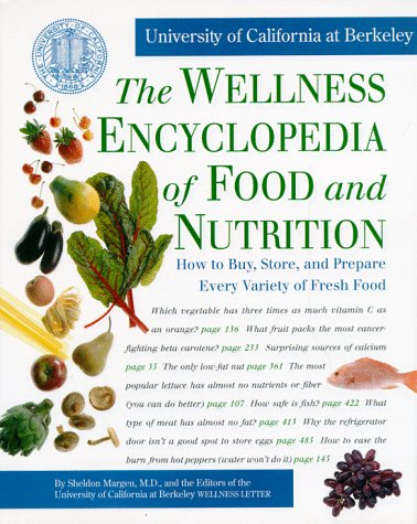 The Wellness Encyclopedia of Food and Nutrition: Margen M.D., Sheldon