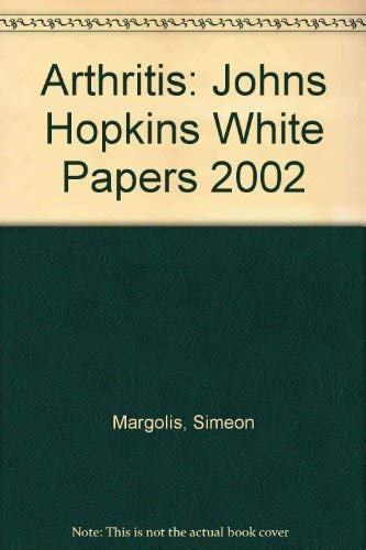 The Johns Hopkins White Papers: Arthritis: Flynn, John A.