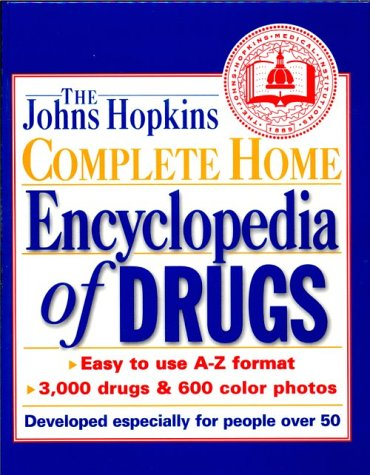 9780929661582: The Johns Hopkins Complete Home Encyclopedia of Drugs