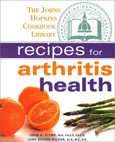 Recipes for Arthritis Health: Flynn, John A.;