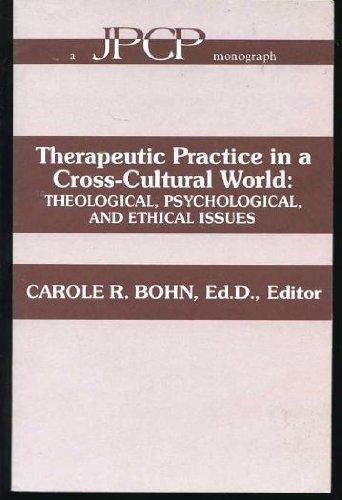 Therapeutic Practice in a Cross Cultural World: Bohn, Carole R.