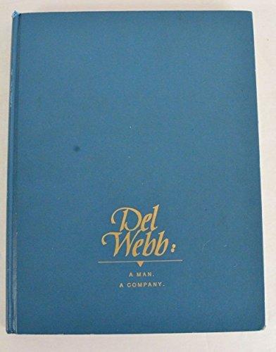 9780929690100: Del Webb: A Man, a Company