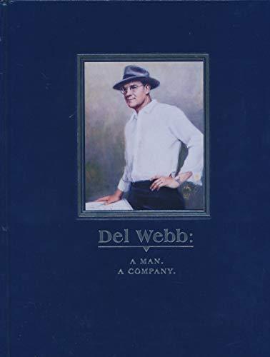 9780929690346: Del Webb: A man, a company