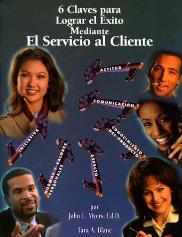 9780929690452: 6 claves para lograr el éxito mediante el servicio al cliente (Spanish Edition)
