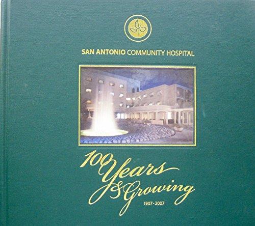 San Antonio Community Hospital : 100 years & growing, 1907-2007: Susan Paterson