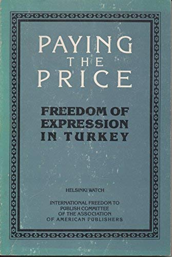 9780929692159: Paying the Price: Freedom of Expression in Turkey (A Helsinki Watch Report)