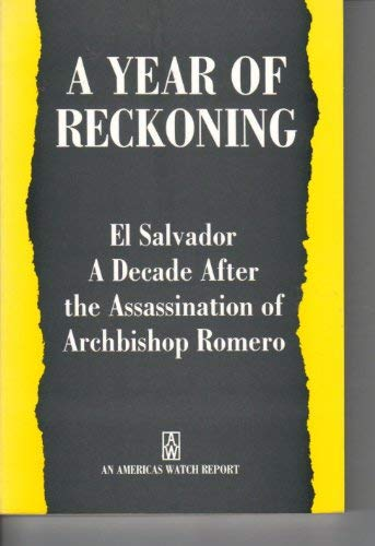9780929692500: A Year of Reckoning: El Salvador a Decade After the Assassination of Archbishop Romero : An Americas Watch Report, March 1990