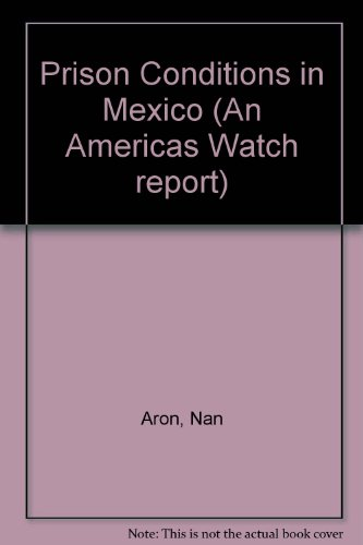Prison Conditions in Mexico: Americas Watch
