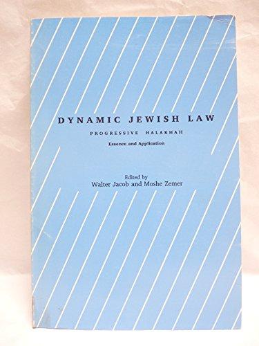 Dynamic Jewish Law: Progressive Halakhah Essence and Application (Studies in progressive halakhah)