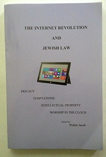 The Internet Revolution and Jewish Law: Walter Jacob