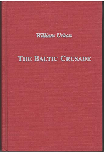 The Baltic Crusade: Urban, William L