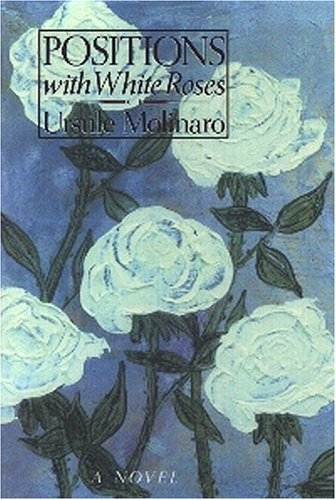 9780929701004: Positions with White Roses