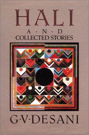 Hali and Collected Stories (Hardback): G.V. Desani