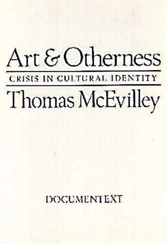 Art and Otherness: Crisis in Cultural Identity: McEvilley, Thomas