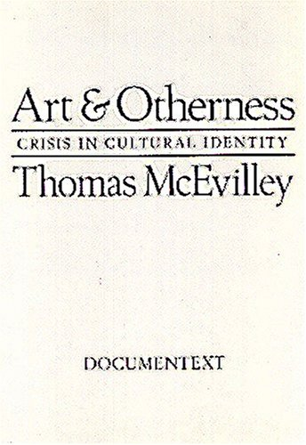 9780929701486: Art & Otherness: Crisis in Cultural Identity (Documentext)