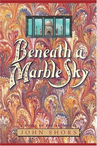 9780929701714: Beneath a Marble Sky: A Novel of the Taj Mahal