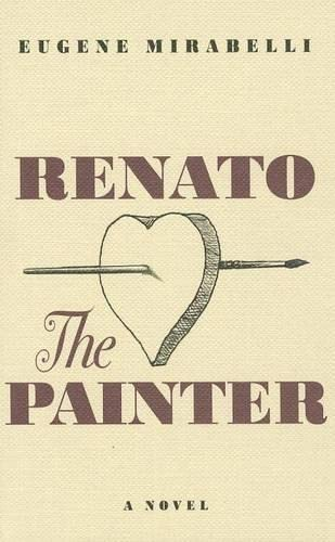 RENATO, THE PAINTER an Account of His: MIRABELLI, EUGENE