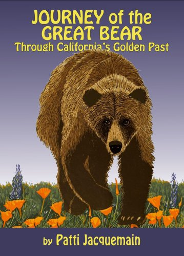 9780929702100: Journey of the Great Bear through California's Golden Past