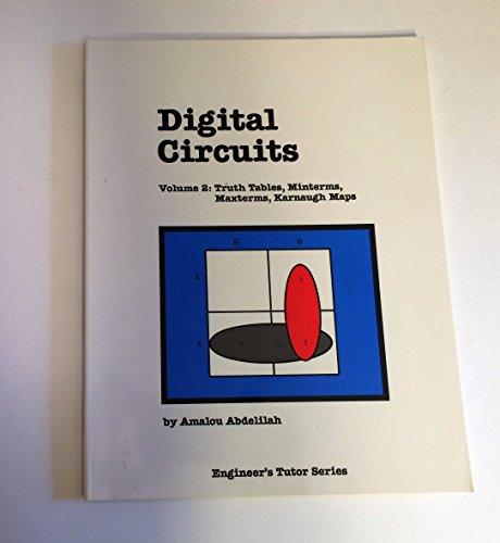 9780929704043: 002: Digital Circuits: Truth Tables, Minterms, Maxterms, Karnaugh Maps (Engineer's Tutor Series)