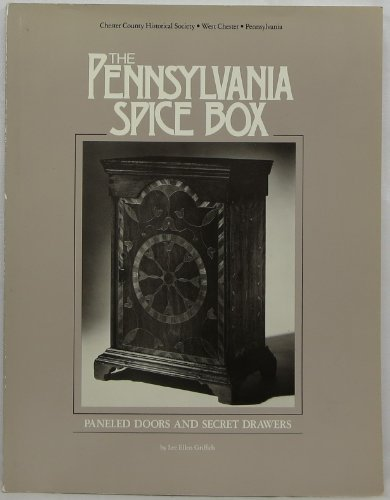 9780929706030: The Pennsylvania Spice Box: Paneled Doors and Secret Drawers